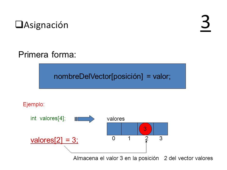 nombreDelVector[posición] = valor;